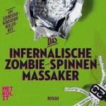 Das infernalische Zombie-Spinnen-Massaker: Trash, Gore & Rock 'n' Roll